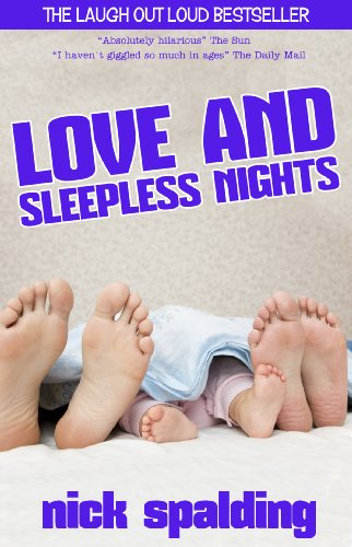Love... And Sleepless Nights by Nick Spalding