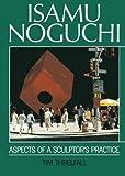 Isamu Noguchi: Aspects of a Sculptor's Practice