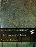 img - for The Teaching of Jesus book / textbook / text book