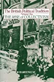 img - for The British Political Tradition: The Rise of Collectivism book / textbook / text book