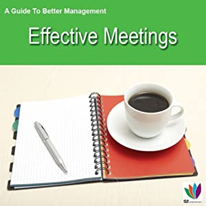 Effective Meetings: A Guide to Better Management | [Di Kamp]