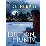 Demon Hunts ~ C.E. Murphy