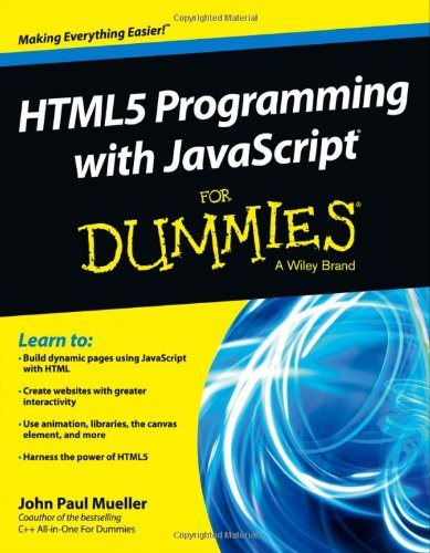 HTML5 Programming with JavaScript For Dummies (For Dummies (Computer/Tech))