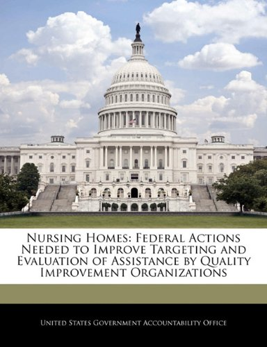 Nursing Homes: Federal Actions Needed to Improve Targeting and Evaluation of Assistance by Quality Improvement Organizations