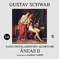 Äneas II (Sagen des klassischen Altertums 16) Hörbuch