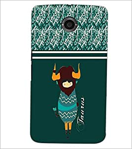 PrintDhaba Zodiac Taurus D-2748 Back Case Cover for MOTOROLA GOOGLE NEXUS 6 (Multi-Coloured)