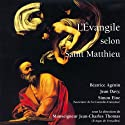 L'Évangile selon Saint Matthieu : Dans la version de la Bible de Jérusalem Audiobook by  Saint Matthieu Narrated by Béatrice Agénin, Jean Davy, Simon Eine