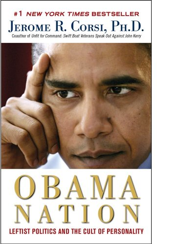 The Obama Nation: Jerome R. Corsi Ph.D.: 9781439189696: Amazon.com: Books