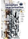 Saxophon Improvisation. Inkl. CD: Akkorde, Scales, Licks, Pattern, Übungen u. Warm ups. Für alle Saxophone, Klarinette und Trompete empfehlenswert. Rock, Blues, Reggae, Jazz, Soul, Pop