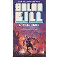 Solar Kill (Sand Wars, Book 1) by Charles Ingrid