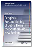 Periglacial Preconditioning of Debris Flows in the Southern Alps, New Zealand (Springer Theses)