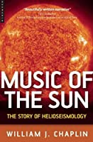 Music of the Sun: The Story Of Helioseismology