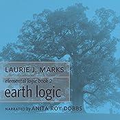 Earth Logic: Elemental Logic, Book 2   Laurie J. Marks