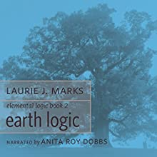 Earth Logic: Elemental Logic, Book 2 (       UNABRIDGED) by Laurie J. Marks Narrated by Anita Roy Dobbs