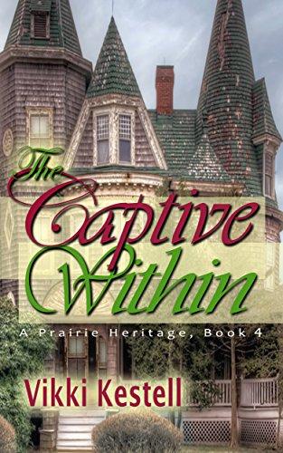 Vikki Kestell - The Captive Within (A Prairie Heritage, Book 4)