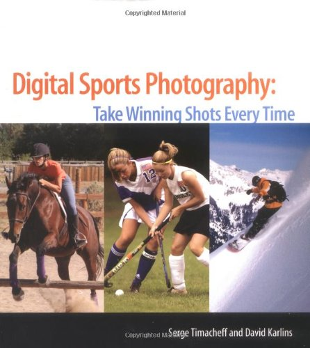 Digital Sports Photography : Take Winning Shots Every Time