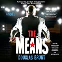 The Means: A Novel Audiobook by Douglas Brunt Narrated by Cassandra Campbell, George Newbern, Bob Walter