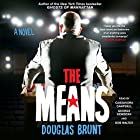 The Means: A Novel (       UNABRIDGED) by Douglas Brunt Narrated by Cassandra Campbell, George Newbern, Bob Walter