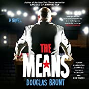 The Means: A Novel | [Douglas Brunt]