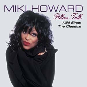 Pillow Talk: Miki Howard Sings the R&B Classics