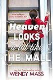 Heaven Looks a Lot Like the Mall