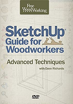 Sketchup® Guide for Woodworkers: Advanced Techniques by Taunton Press