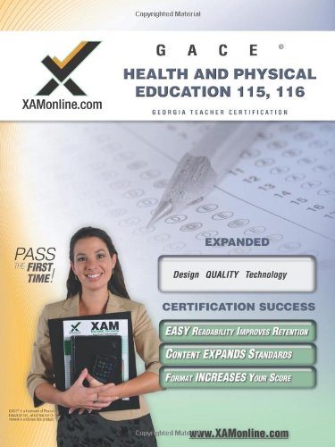 Gace Health And Physical Education 115, 116 Teacher Certification Test Prep Study Guide (Xam Gace)