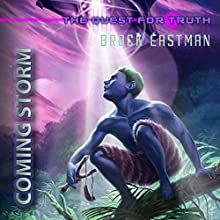 Coming Storm: The Quest for Truth: An Obbin Adventure Audiobook by Brock Eastman Narrated by LC Kane