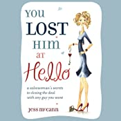 You Lost Him at Hello: From Dating to 'I Do': Secret Strategies from One of America's Top Dating Coaches | [Jess McCann]