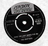 DRIFTERS - SAVE THE LAST DANCE FOR ME - 7 INCH VINYL / 45