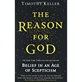 The Reason for God: Belief in an Age of Scepticismby Timothy J. Keller