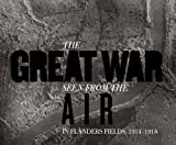 In Flanders Fields: The Great War Seen from the Air, 1914-1918 (Mercatorfonds)