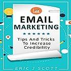 Email Marketing: Tips and Tricks to Increase Credibility Hörbuch von Eric J Scott Gesprochen von: Sam Slydell