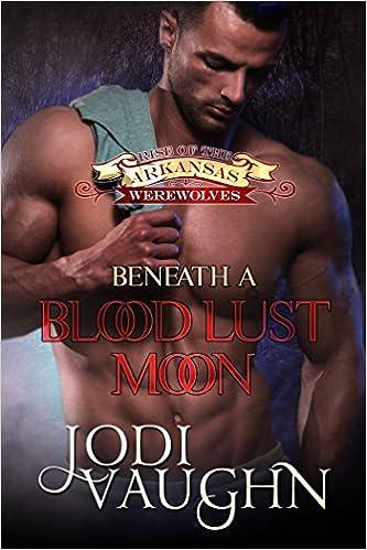 Beneath a Blood Lust Mood by Jodi Vaughn