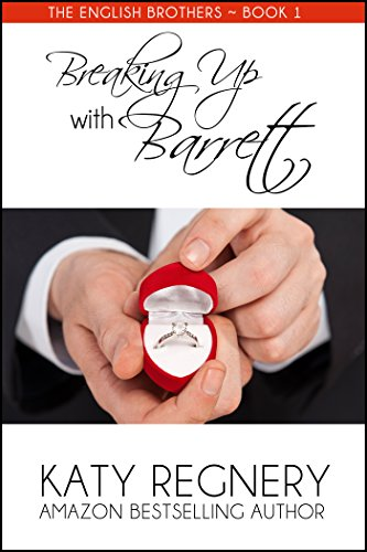 Breaking Up with Barrett (The English Brothers Book 1)