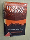 Terminal Visions: The Literature of Last Things (0253358477) by Wagar, W. Warren