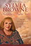 Sylvia Browne: Accepting the Psychic Torch [Paperback] by Browne, Sylvia
