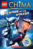 Beware of the Wolves (Lego Legends of Chima Chapter Books)