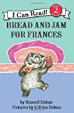 Bread and Jam for Frances (I Can Read Book 2) (0060838000) by Hoban, Russell