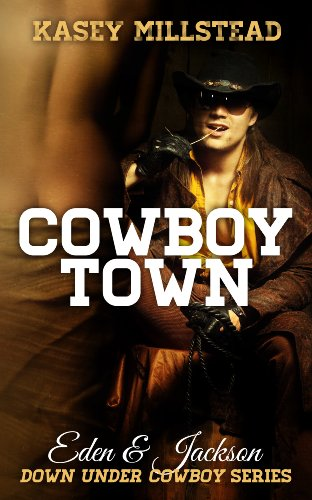 Cowboy Town (Down Under Cowboys) by Kasey Millstead