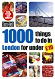 Time Out Guides Ltd 1000 things to do in London for under £10 (Time Out 1000 Things to Do in London)