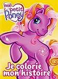 echange, troc Schurer Genevieve - Je Colorie Mon Histoire Mon Petit Poney