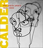Alexander Calder: The Paris Years, 1926-1933 (Whitney Museum of American Art) (0300126220) by Simon, Joan