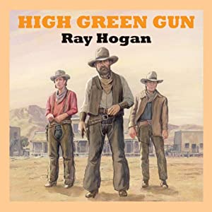 High Green Gun | [Ray Hogan]