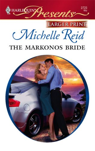 The Markonos Bride (Larger Print Harlequin Presents), Michelle Reid