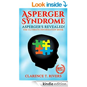 Asperger's: The Asperger Syndrome Revealed! The Ultimate Information Book (Asperger Disorder, Asperger Syndrome, Aspergers, AS, AD, ASD)