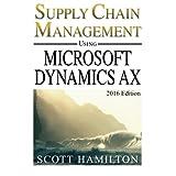 Supply Chain Management using Microsoft Dynamics AX: 2016 Edition