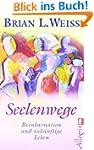 Seelenwege: Reinkarnation und zuk�nft...
