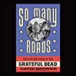 So Many Roads: The Life and Times of...