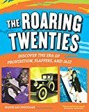 The Roaring Twenties: Discover the Era of Prohibition, Flappers, and Jazz (Inquire and Investigate)